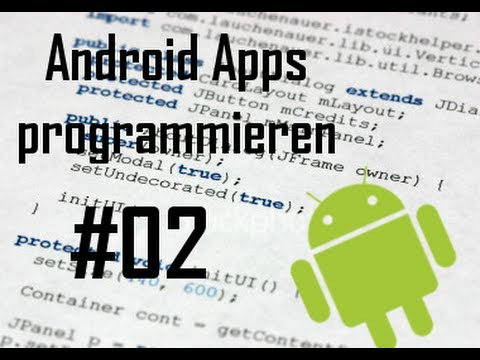 Android Apps programmieren - Teil 2 - Erstes Spiel und grafische Oberfläche[#02] [HD] (German)