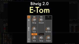 Bitwig 2.0 - E-Tom Overview