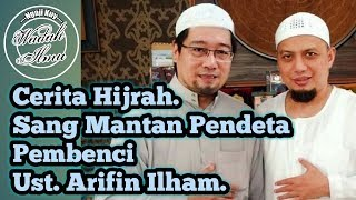 Video Kisah Hijrah. Ketua Muallaf Center Indonesia Sang Pembenci Islam dan Ust. Arifin Ilham MP3, 3GP, MP4, WEBM, AVI, FLV Januari 2019
