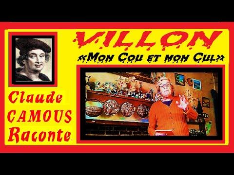VILLON « Mon Cou et mon Cul » : « Claude Camous Raconte » le premier Poète Maudit…