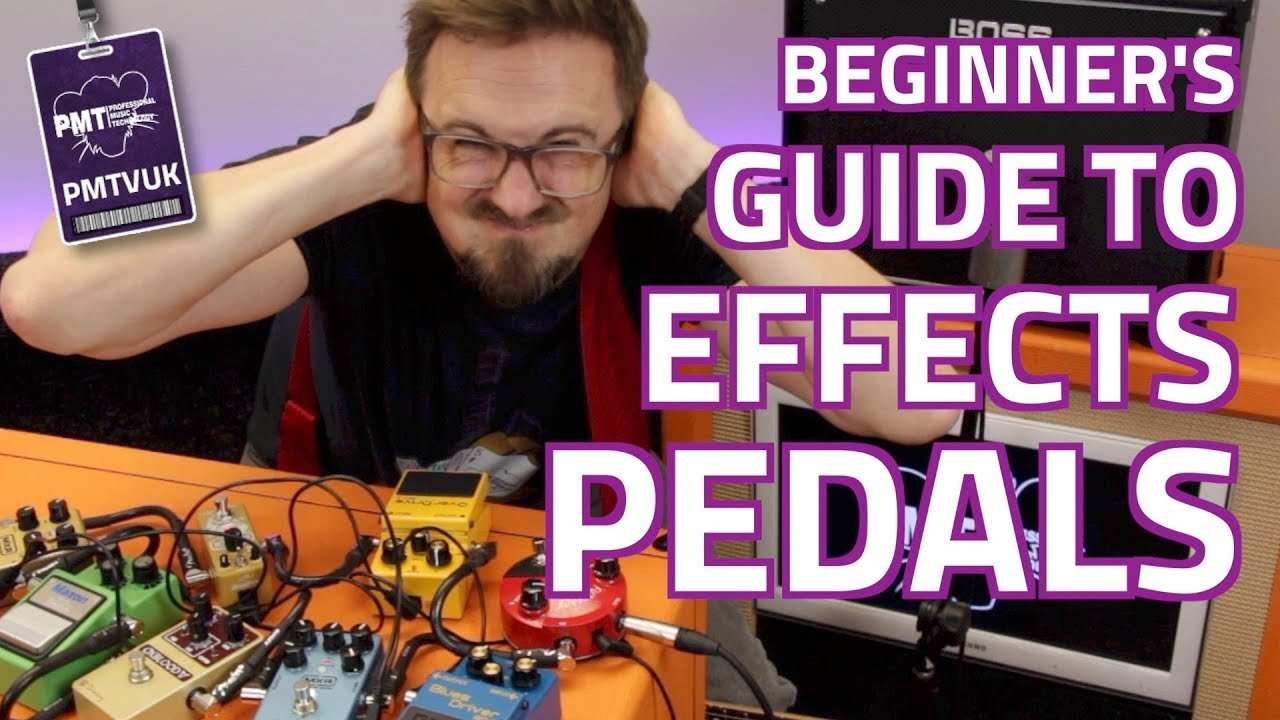 A Beginner's Guide To Guitar Effects Pedals…Effect Types Explained!