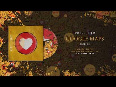 Vix.N ft. B.R.O - Google Maps | prod. JRS | SERCE
