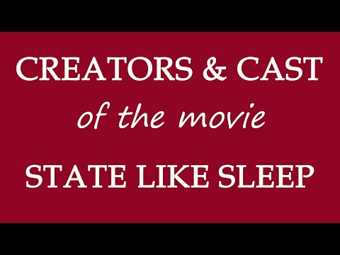 State Like Sleep (2018) Motion Picture Cast Information