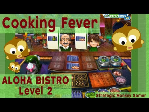Cooking Fever | Aloha Bistro | Level 2
