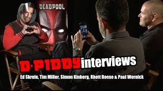 D-Piddy Interviews Ed Skrein, Tim Miller, Simon Kinberg, Rhett Reese & Paul Wernick