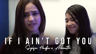 Video Syifa Hadju feat Anneth - If I Ain't Got You (COVER) MP3, 3GP, MP4, WEBM, AVI, FLV Juli 2019