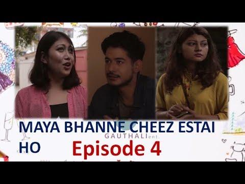 (MAYA BHANNE CHEEZ ESTAI HO | माया भन्ने चीज एस्तै हो ! 22 October 2018, Episode 4 - Duration: 22 minutes.)