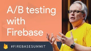 A/B Testing and More with Firebase (Firebase Dev Summit 2017)