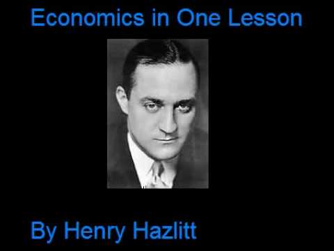 Hazlitt - A free audio book of Henry Hazlitt's Economics in One Lesson Chapter 1 -