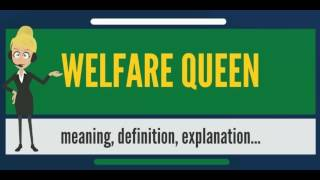 What is WELFARE QUEEN? What does WELFARE QUEEN mean? WELFARE QUEEN meaning & explanation