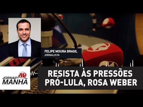 Resista às pressões pró-Lula, Rosa Weber | Felipe Moura Brasil (видео)
