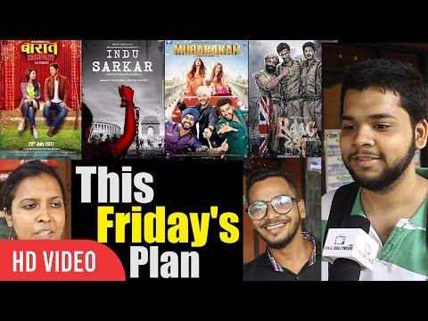 Which Movie Public Want To Watch on This Friday | Indu Sarkar, Mubarakan, Raag Desh, Baaraat Company