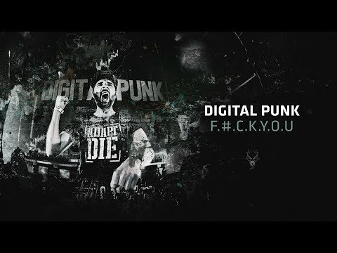 Digital Punk - F.#.C.K.Y.O.U.