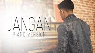 Video Jangan (Piano Version) - Aziz Harun MP3, 3GP, MP4, WEBM, AVI, FLV Agustus 2018