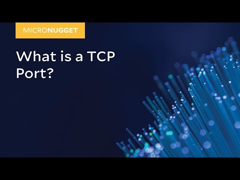 MicroNugget: What Is A TCP Port?