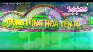 Video Clip: Rực rỡ thung lũng hoa Yên Tử
