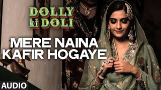 Nonton 'Mere Naina Kafir Hogaye' FULL AUDIO Song | Dolly Ki Doli | T-series Film Subtitle Indonesia Streaming Movie Download