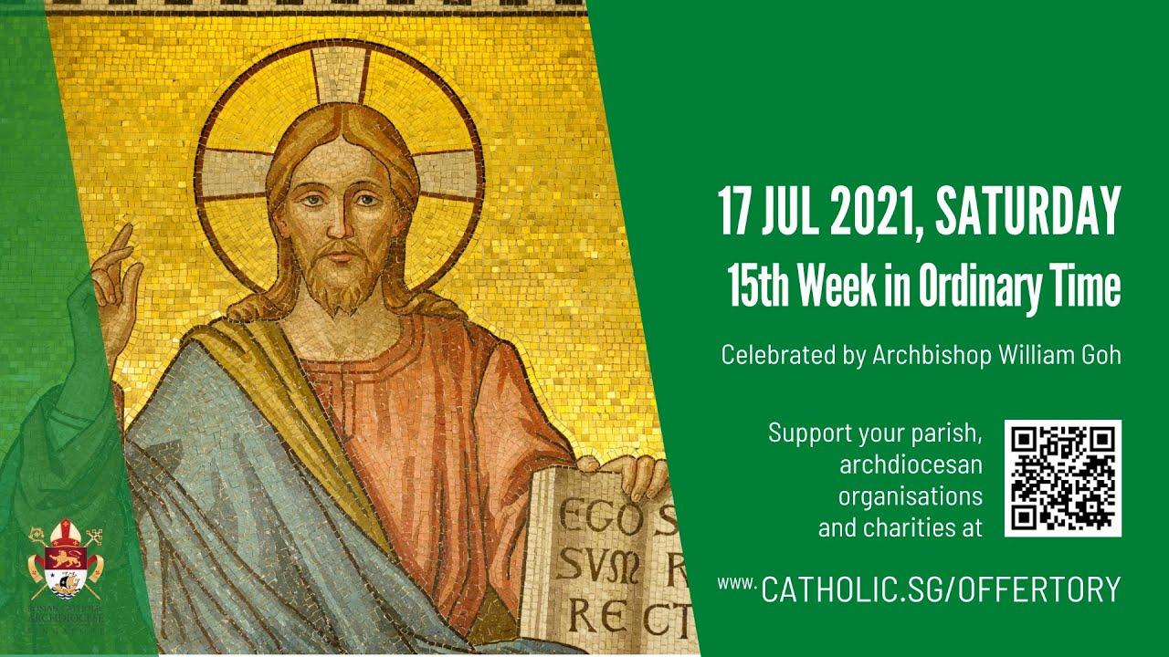 Catholic 17th July 2021 Mass Singapore Today Online – Saturday