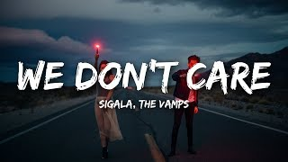 Download Lagu Sigala, The Vamps - We Don't Cares) Mp3