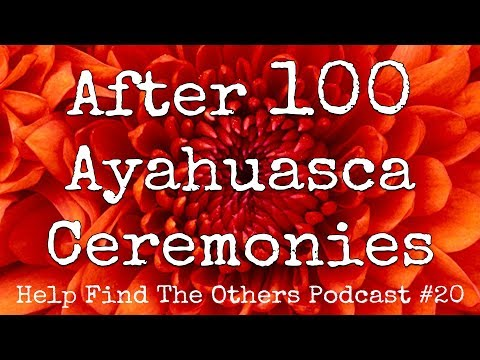 #20: After 100 Ayahuasca Ceremonies... feat. Rob | HFTO Podcast