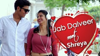 Video Jab Dalveer Met Shreya IINAZARBATTUII MP3, 3GP, MP4, WEBM, AVI, FLV April 2018