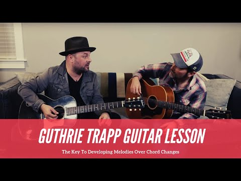 Guthrie Trapp – How To Develop Melodic Phrasing Over Chord Changes – Acoustic Guitar Lesson
