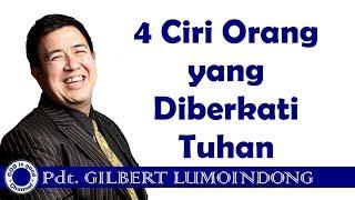 Video 4 Ciri Orang yang Diberkati Tuhan - Pdt Gilbert Lumoindong MP3, 3GP, MP4, WEBM, AVI, FLV September 2018