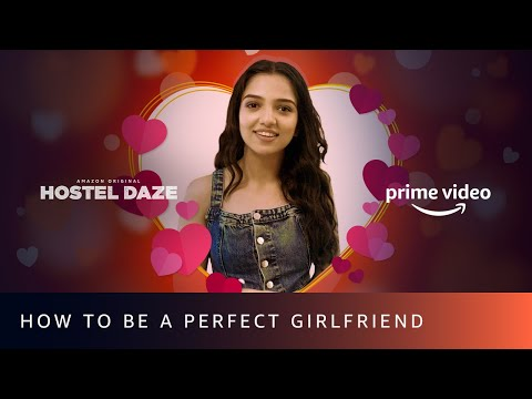 How to be a perfect girlfriend? ft. Ahsaas Channa | Hostel Daze | Amazon Prime Video