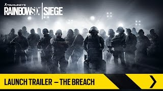 Rainbow Six Siege Launch Trailer - The Breach