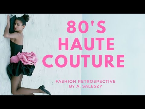 80s Haute Couture | Fashion Documentary | HD