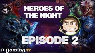 [Ep#02] Heroes of the Night - Heroes of the Lorgard
