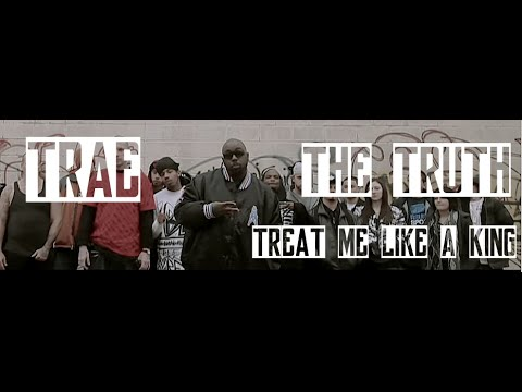 Trae The Truth - Treat Me Like A King