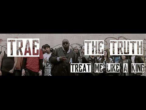 Trae The Truth - Treat Me Like A King