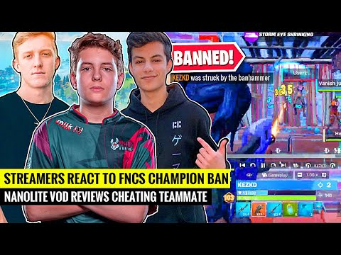 Streamers REACT to FNCS Champion Kez Getting BANNED LIVE   Nanolite VOD Reviews Teammate CHEATING