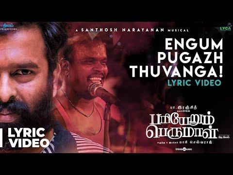 Download Pariyerum Perumal   Engum Pugazh Song Lyrical   Santhosh Narayanan   Pa Ranjith   Mari Selvaraj HD Mp4 3GP Video and MP3