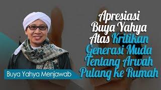 Video Apresiasi Buya Yahya Atas Kritikan Generasi Muda Tentang Arwah Pulang ke Rumah - Buya Yahya Menjawab MP3, 3GP, MP4, WEBM, AVI, FLV Oktober 2018