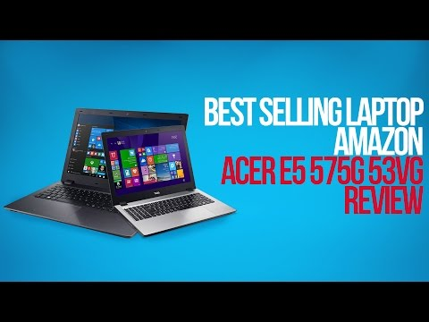 , title : 'Best Selling Laptop Amazon ACER E5 575G 53VG Review'