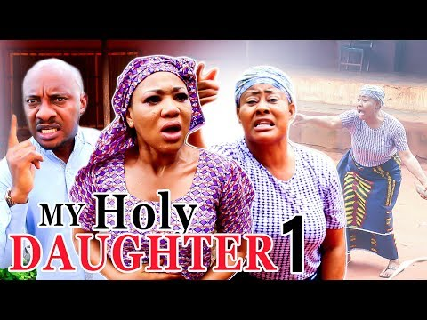 2017 Latest Nigerian Nollywood Movies - My Holy Daughter 1