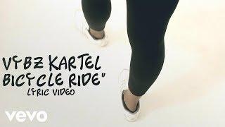 Vybz Kartel  Bicycle Ride Lyric Video