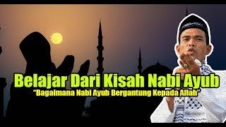 Video Belajar Dari Kisah Nabi Ayub, Bergantung Kepada Allah. Ustadz Abdul Somad MP3, 3GP, MP4, WEBM, AVI, FLV Maret 2019