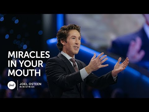 Miracles In Your Mouth | Joel Osteen