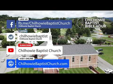 Chilhowie Baptist Bible Hour • Continue in the Faith
