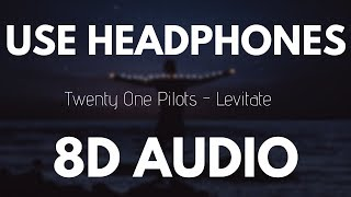 Twenty One Pilots - Levitate (8D AUDIO)