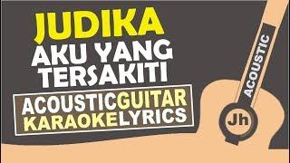 Video Judika - Aku Yang tersakiti (Karaoke Acoustic) MP3, 3GP, MP4, WEBM, AVI, FLV Juni 2018