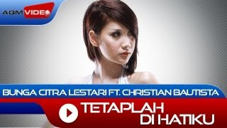 Bunga Citra Lestari & Christian Bautista - Tetaplah Di Hatiku | Official Music Video