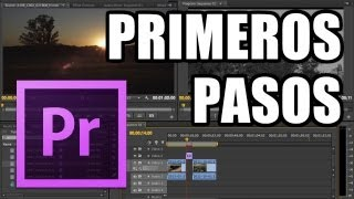 Adobe Premiere Pro - #1: Primeros pasos
