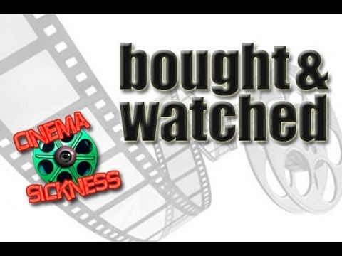 Bought & Watched (07/08/11)