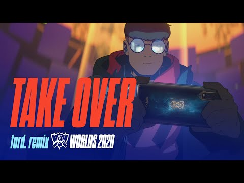 Take Over - ford. Remix | Worlds 2020 - League of Legends