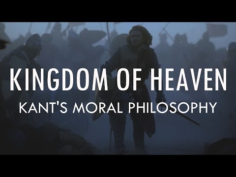 Kingdom of Heaven | A Kingdom of Conscience, or Nothing - Kant's Moral Philosophy