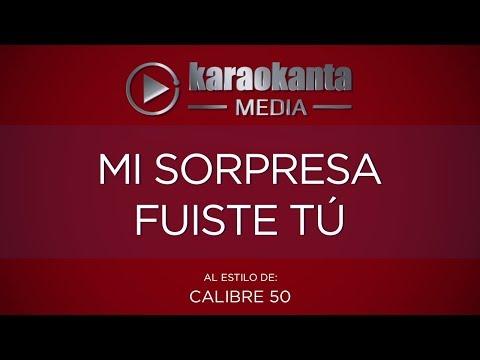 Karaokanta - Calibre 50 - Mi sorpresa fuiste tú